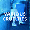 "【170枚目】""Various Cruelties""(Various Cruelties)"