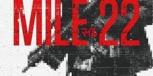 【マイル22】日本公開は2019年1/18、映画あらすじ感想:肉体美を使わずに喋り倒すマーク・ウォールバーグ