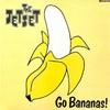 The Jetset - Go Bananas !