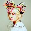 Born Yesterday - Sia
