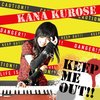 Keep Me Out!!