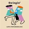 Swingin'/LOVE PSYCHEDELICO