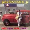 JOHN PIZZARELLI JR. / HIT THAT JIVE JACK!