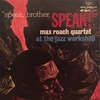 SPRAK, BROTHER, SPEAK/MAX ROACH