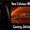 2020 キャロウェイゴルフ 新ドライバーは MAVRIK  ドライバーです。1月に新発売!!