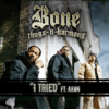 Bone Thugs-N-Harmony - I Tried ft. Akon 歌詞和訳
