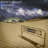 ELLEGARDEN復活によせてーDisc Review : ELLEGARDEN / DON'T TRUST ANYONE BUT US