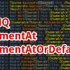 【C#,LINQ】ElementAt,ElementAtOrDefault~配列やリストの指定したインデックスの要素がほしいとき~