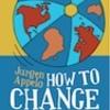 読了・How to Change the World 〜チェンジ・マネジメント3.0〜 #h2ctw