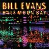 Bill Evans / Half Moon Bay