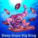 deep dope dig drug