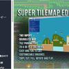 Super Tilemap Editor タイルチップを使った「2Dゲーム」のマップ作りに強力なエディタ