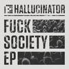 【PRSPCT】Fuck Society EP by Hallucinator