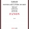 Tarbaby with Oliver Lake & Marc Ducret - Fanon