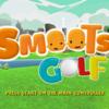 【STEAM NEXTフェス】Smoots Golfのレビュー、感想は?