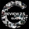 「REVIEW Ⅱ〜BEST OF GLAY〜」に未収録の楽曲をアルバムの曲数分選んで「裏REVIEW Ⅱ」を作ってみよう!