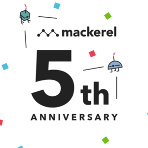 Mackerel's 5 year anniversary!