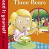 Goldilocks and the Three Bears (Read It Yourself : Level 1)