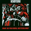 KMFDM – What Do You Know Deutschland?