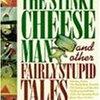 おとぎ話のパロディを楽しめる、大人向けのコールデコットオナー賞作品 『The Stinky Cheese Man and Other Fairly Stupid Tales』のご紹介♪
