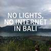 バリの新年、「ニュピ」の夜に電気とインターネットがない中で過ごした体験