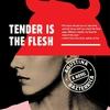 Tender is the Flesh / Agustina Bazterrica: ヒトがヒトを食べるようになった世界を描くディストピア小説