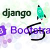 【Django3.1】Djangoで作成したアプリケーションにBootstrap5-beta1を導入し、見た目を整える。