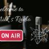 【第11回 後半】 Milk's Radio 【Guest:もっち】