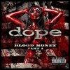Dope / Blood Money Part 1