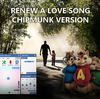 Renew a Love Song with Chipmunk Version