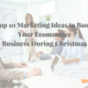 Top 10 Marketing Ideas to Boost Your Ecommerce Business during Christmas