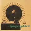 Tipographica 『Tipographica』
