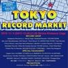 5/4「TOKYO RECORD MARKET」@ケージ下北沢