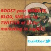 BOOST your WEBSITE, BLOG,SNS etc. by TWITTER at 500yen for marketing in Japan.