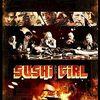 映画SUSHI GIRL(スシガール)の評価・あらすじとネタバレ感想【女体盛りバイオレンス映画】