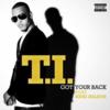 T.I. - Got Your Back ft. Keri Hilson のサビ・コーラスの歌詞 和訳