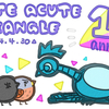 CUTE ACUTE TRIANGLE 1st anniv!