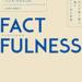 世界の本当の姿を見極める方法とは。『FACTFULNESS(ファクトフルネス)~10の思い込みを乗り越え、データを基に世界を正しく見る習慣』