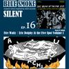 BLUE SMOKE SILENT|EP.16|Fire Waltz