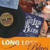 LONG LOST BLUES: Popular Blues in America, 1850-1920