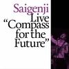 "Live ""Compass"" for the Future / Saigenji (2020 48/24)"