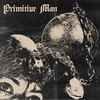 Primitive Man 「Caustic」
