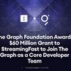 Graph FoundationがStreamingFastに6,000万ドルの助成金を授与