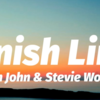 【歌詞和訳】Finish Line:フィニッシュ・ライン - Elton John & Stevie Wonder:エルトン・ジョン&スティーヴィー・ワンダー