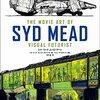 『ブレードランナー』『エイリアン2』に参加したシド・ミードのSF映画コンセプトアートの数々~『シド・ミード ムービーアート』