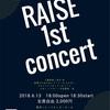 RAISE 1st concert