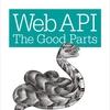 『Web API〜the good parts〜』を読んだ