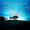 ライブイベント『LINKED vol.13 Reunion』を終えて。