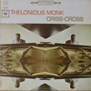 Thelonious Monk: Criss-Cross (1963) 矛盾に満ちた