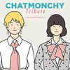 V.A. 「CHATMONCHY Tribute -My CHATMONCHY-」